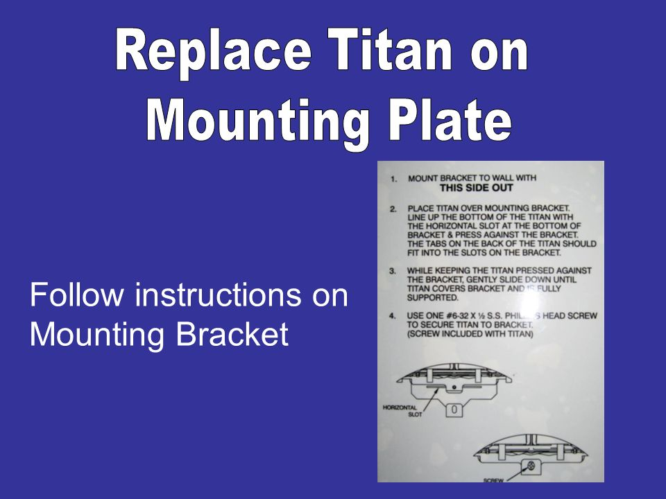 Follow instructions on Mounting Bracket