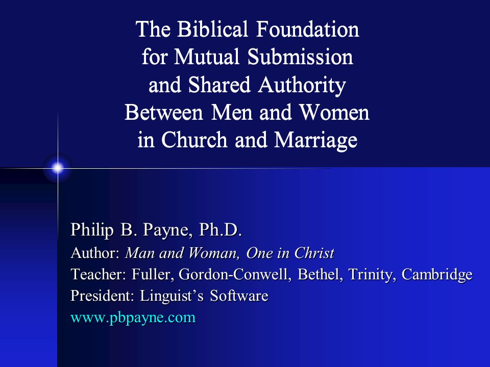 The Biblical Foundation for Mutual Submission and Shared Authority Between Men and Women in Church and Marriage