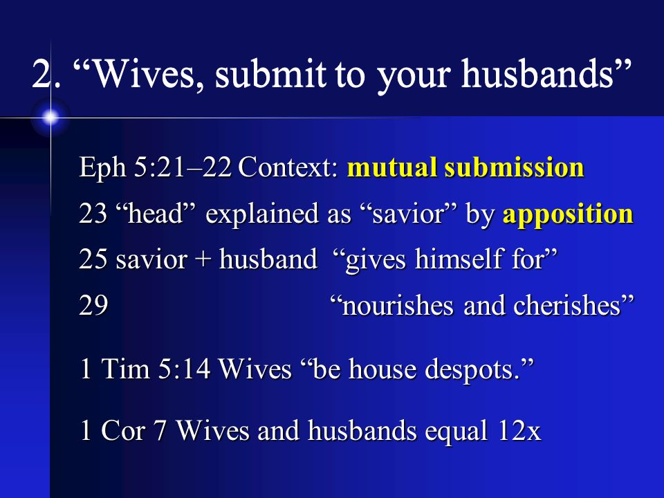 2. Wives, submit to your husbands