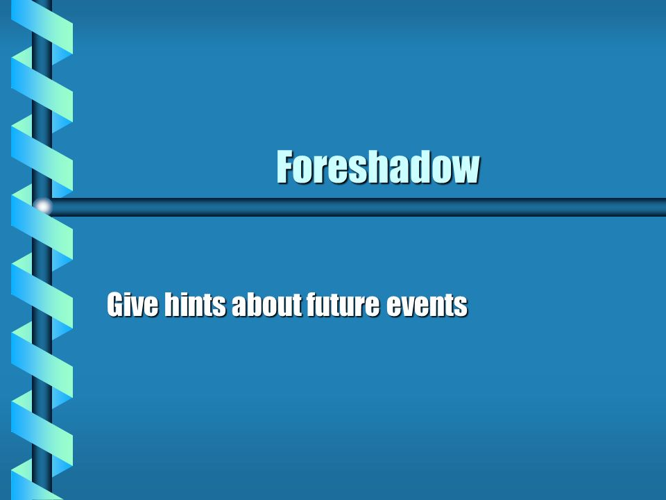 Give hints about future events
