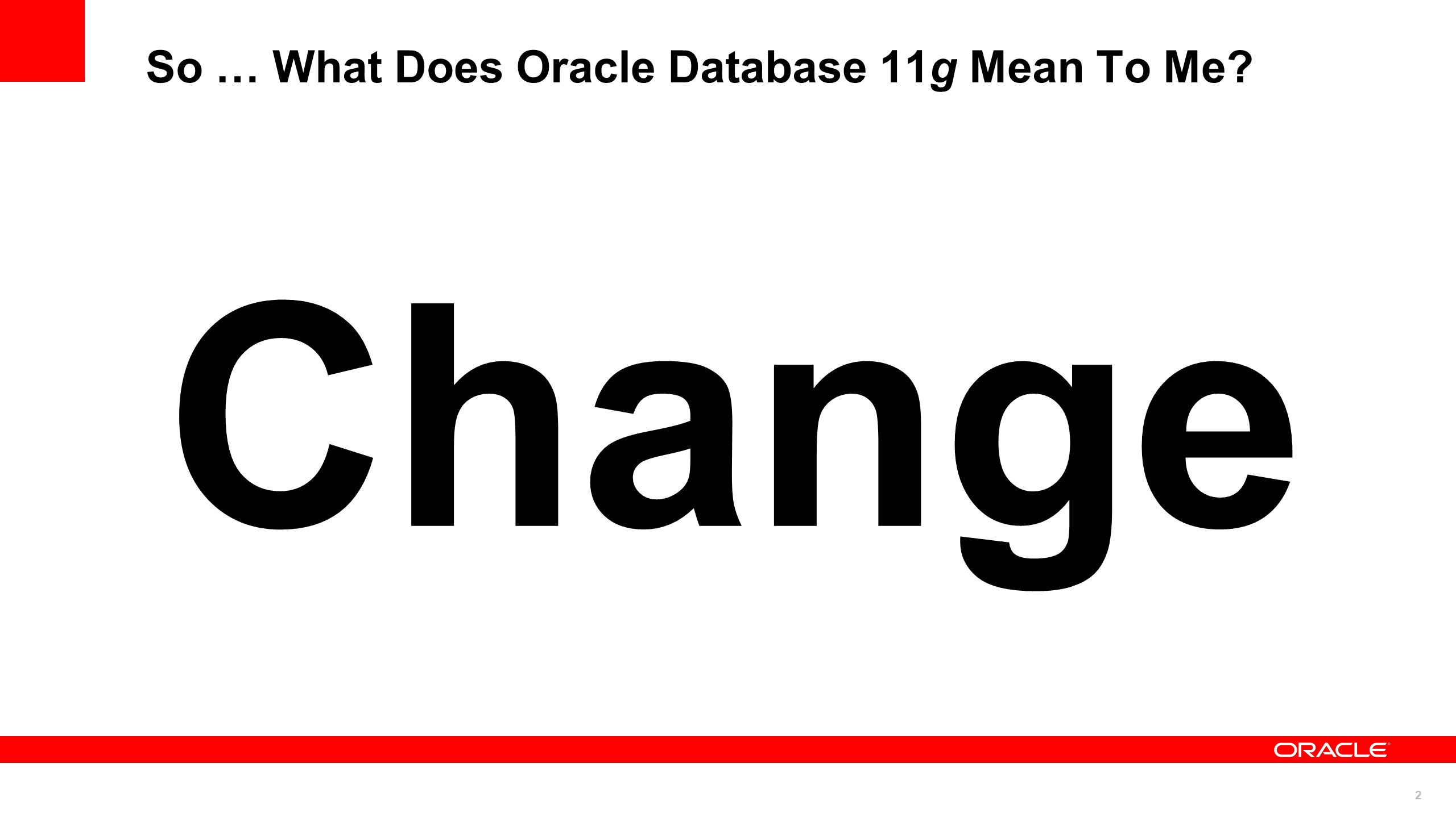 So … What Does Oracle Database 11g Mean To Me