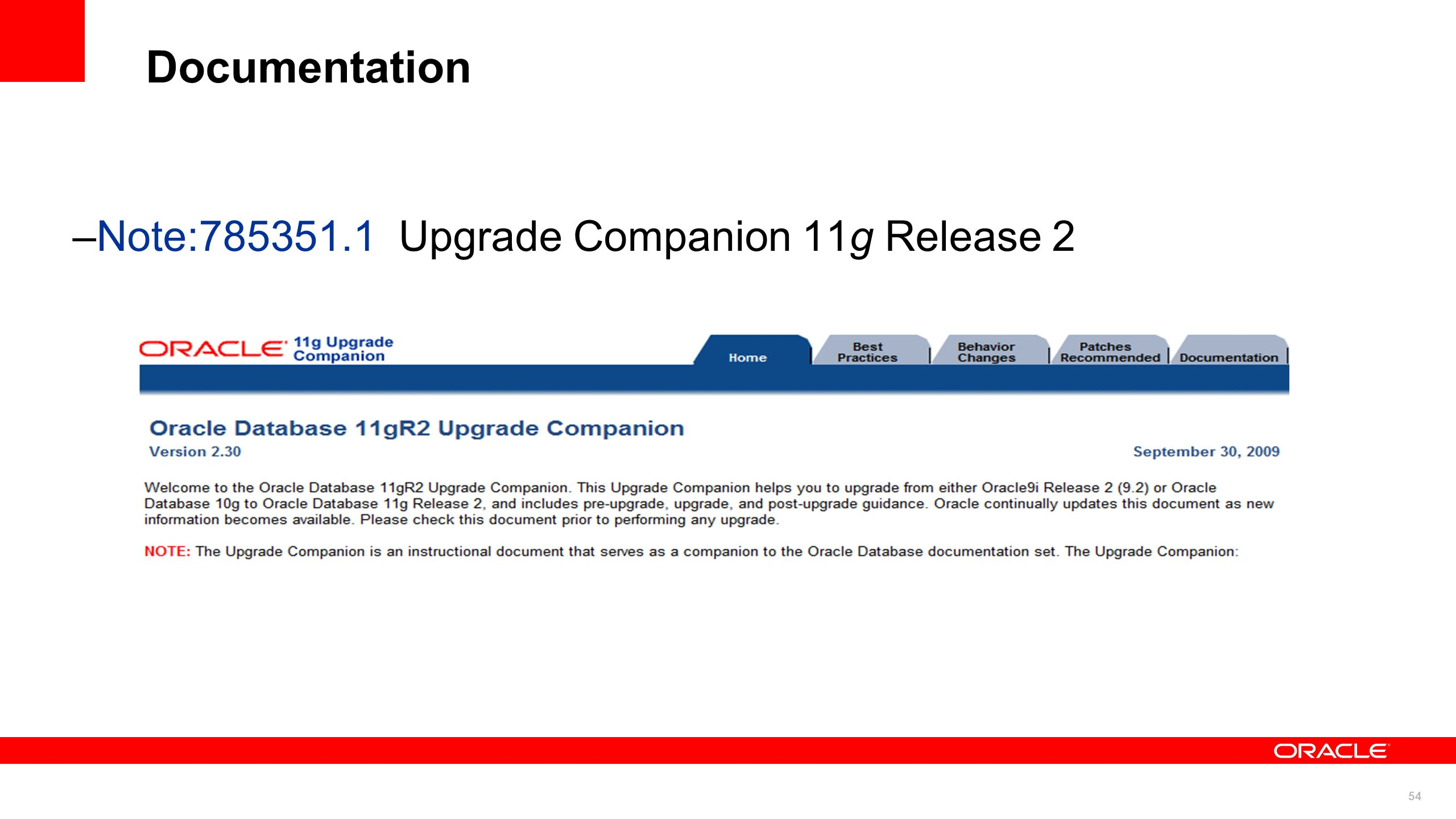 Documentation Note:785351.1 Upgrade Companion 11g Release 2 54