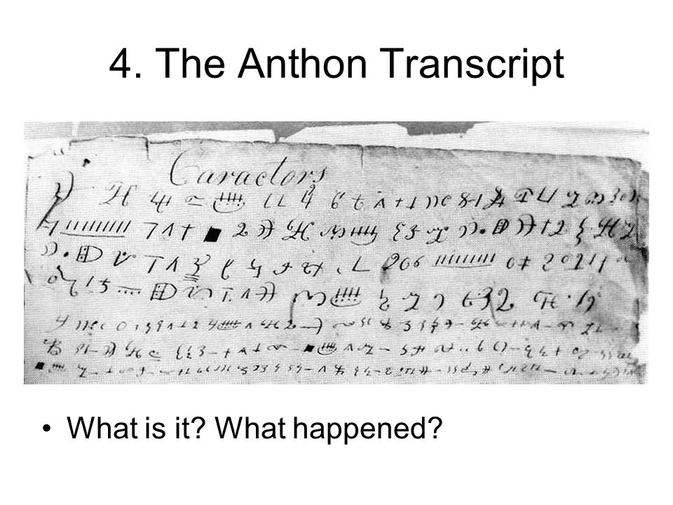 4. The Anthon Transcript What is it What happened