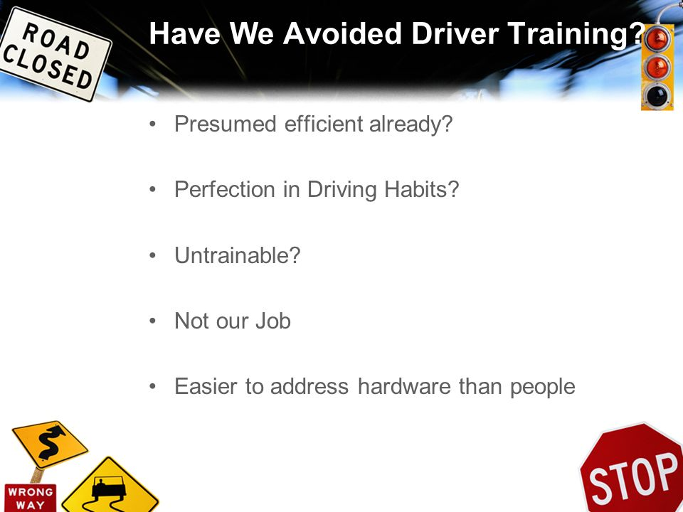 Have We Avoided Driver Training