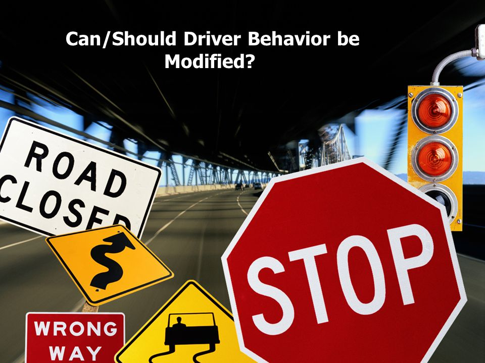 Can/Should Driver Behavior be Modified