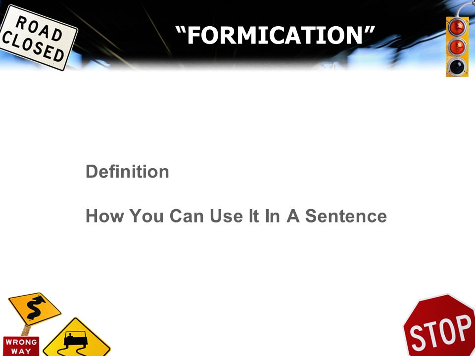 FORMICATION Definition How You Can Use It In A Sentence