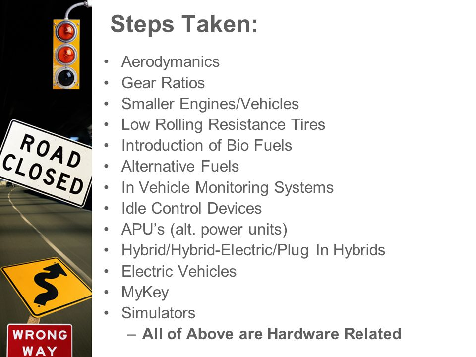 Steps Taken: Aerodymanics Gear Ratios Smaller Engines/Vehicles