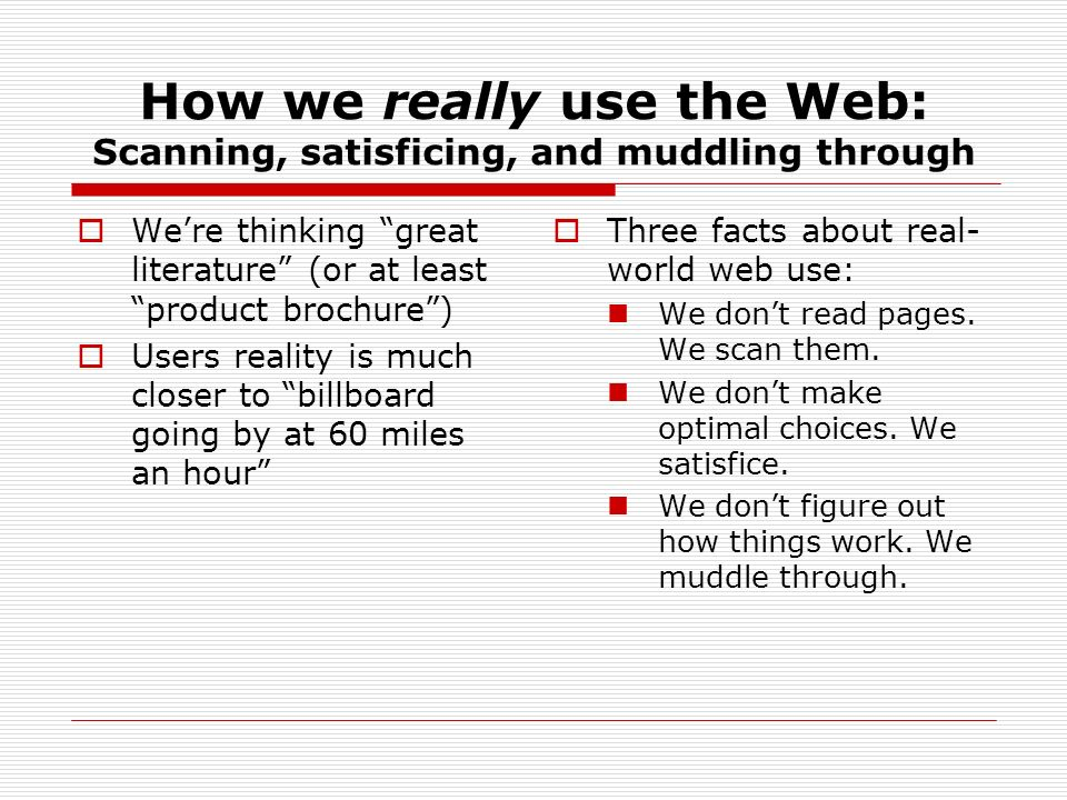 How we really use the Web: Scanning, satisficing, and muddling through