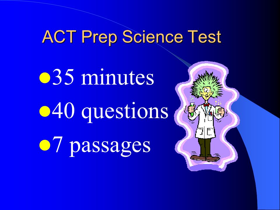 ACT Prep Science Test 35 minutes 40 questions 7 passages