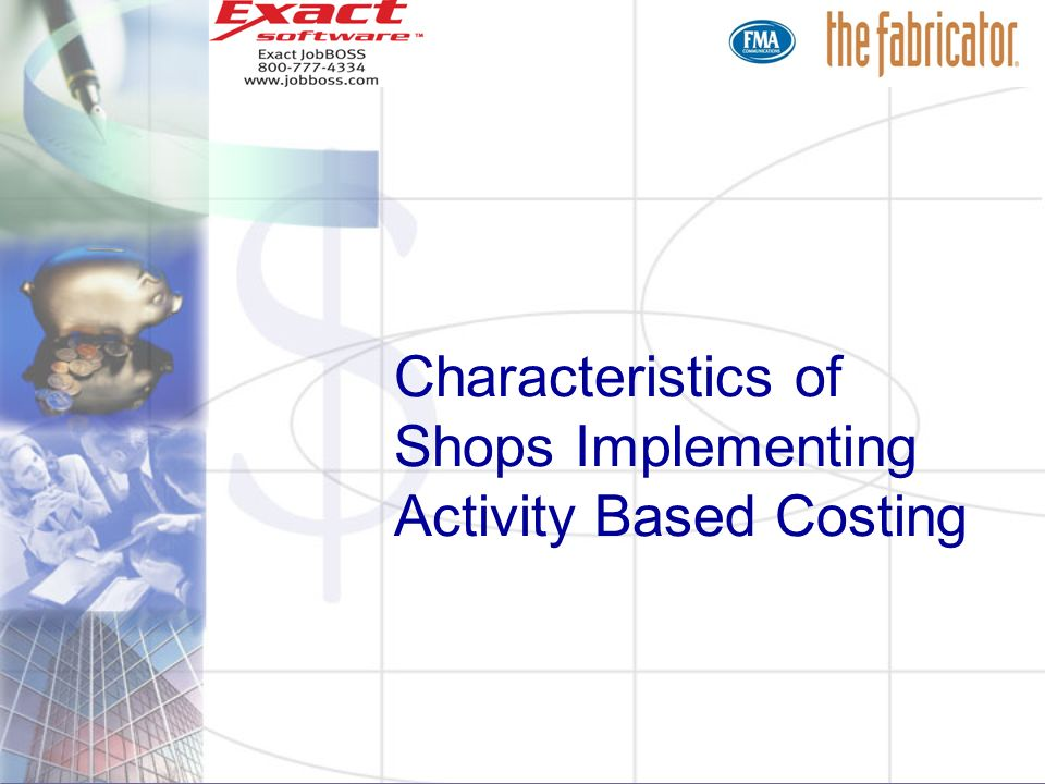 Characteristics of Shops Implementing Activity Based Costing