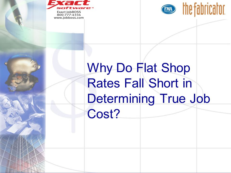 Why Do Flat Shop Rates Fall Short in Determining True Job Cost