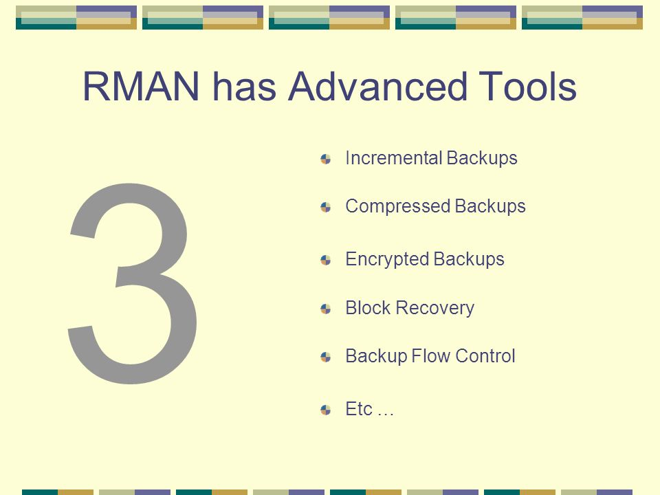 RMAN has Advanced Tools
