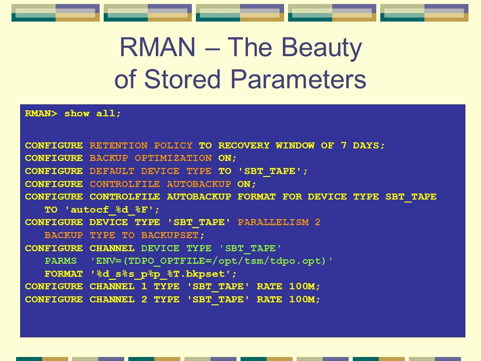 RMAN – The Beauty of Stored Parameters