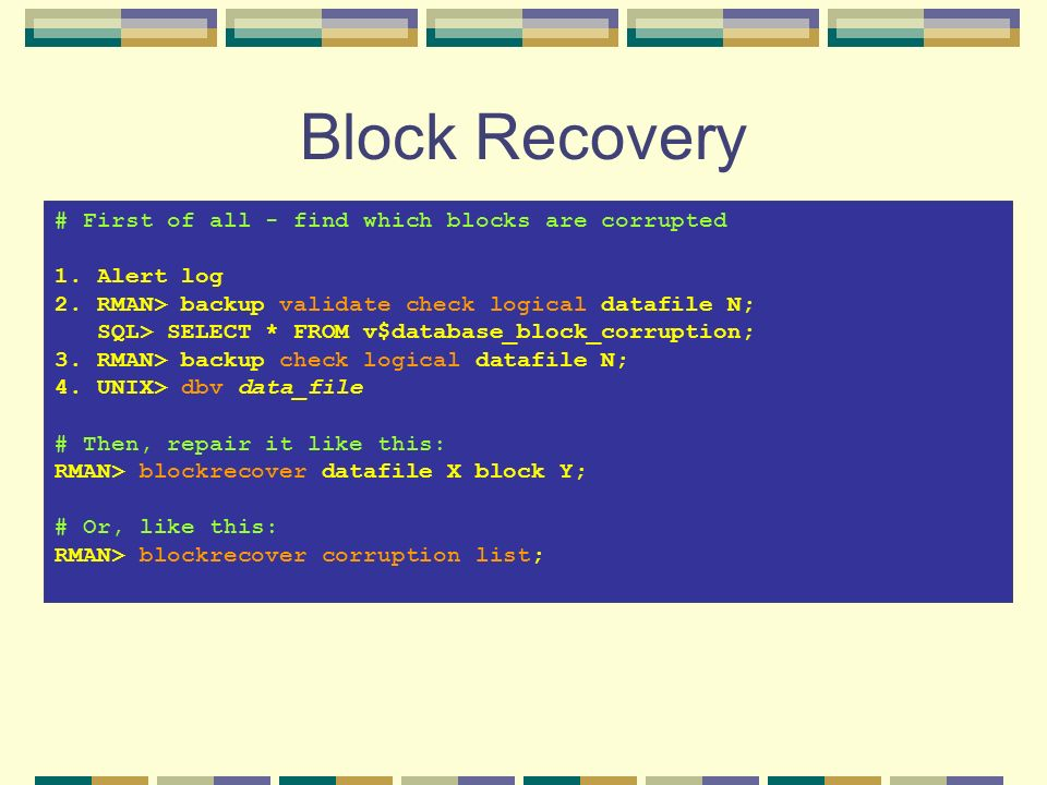 Block Recovery # First of all - find which blocks are corrupted
