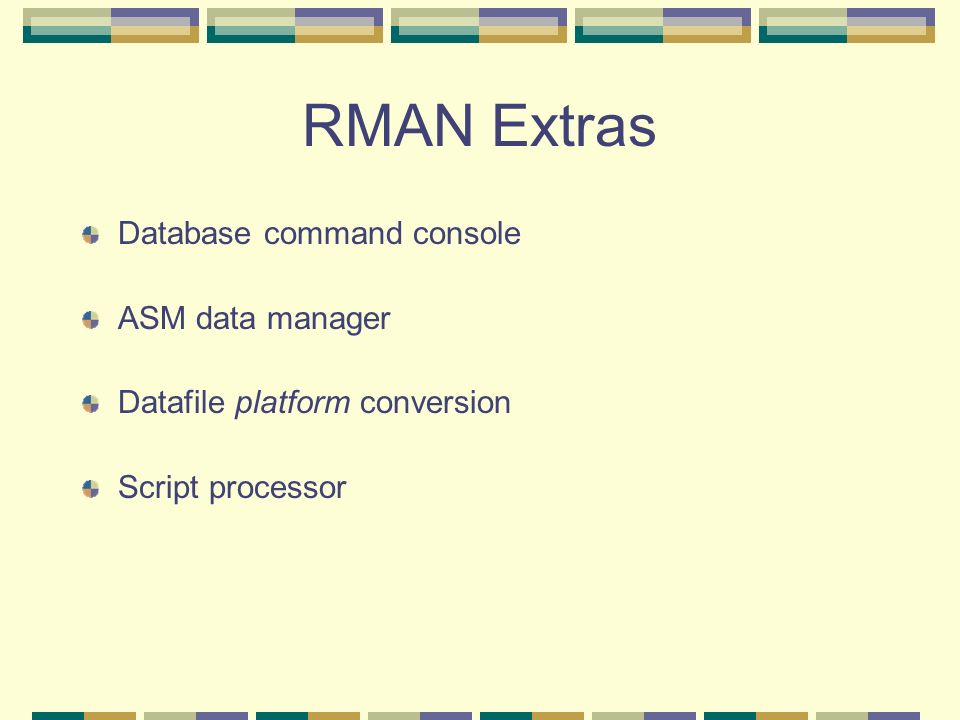 RMAN Extras Database command console ASM data manager