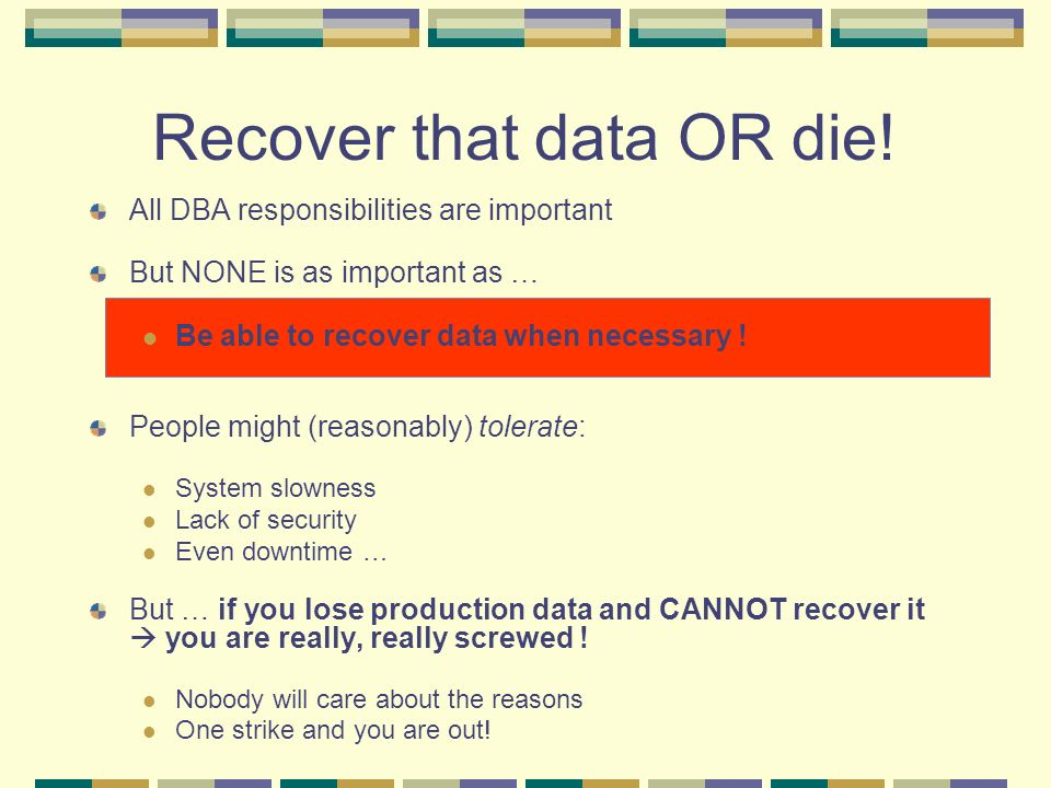 Recover that data OR die!