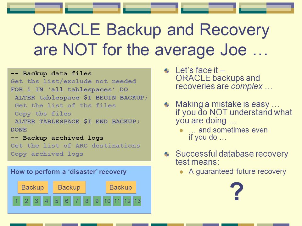 ORACLE Backup and Recovery are NOT for the average Joe …