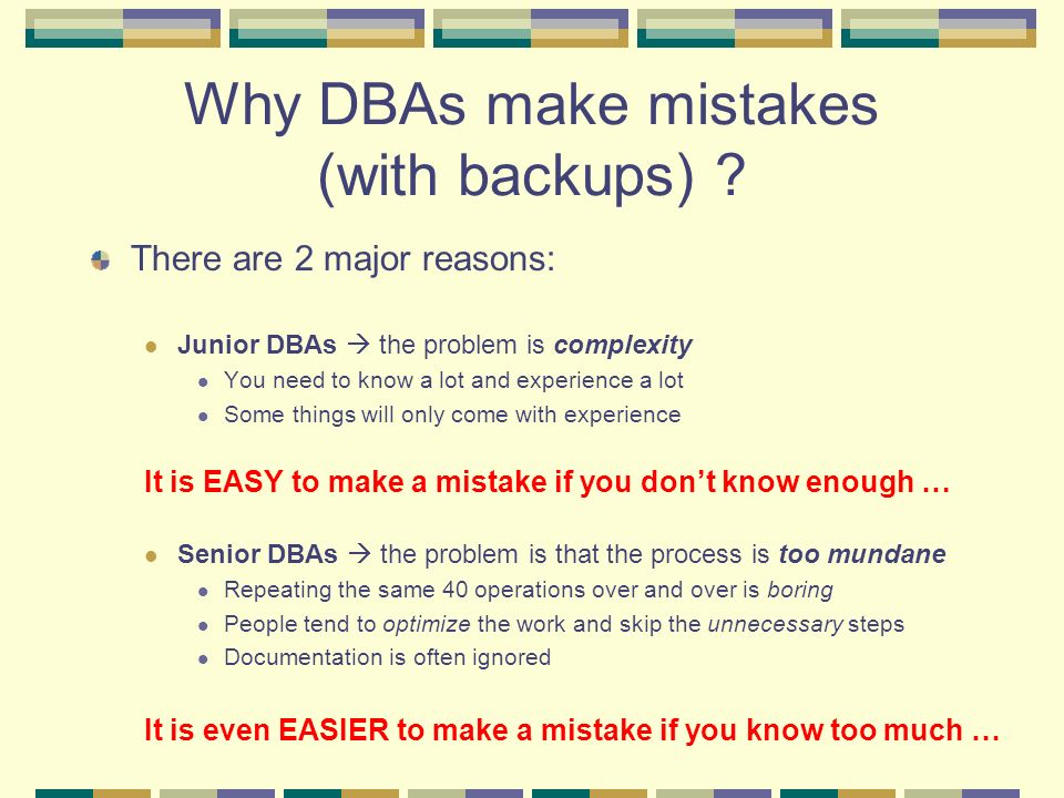 Why DBAs make mistakes (with backups)