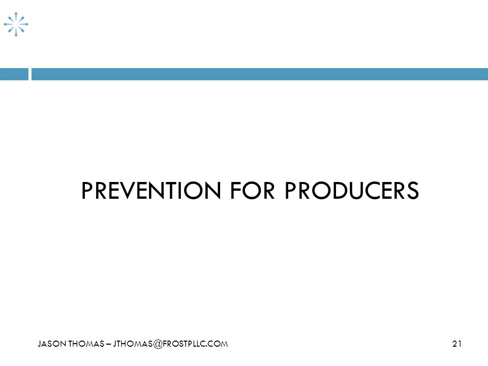 PREVENTION FOR PRODUCERS