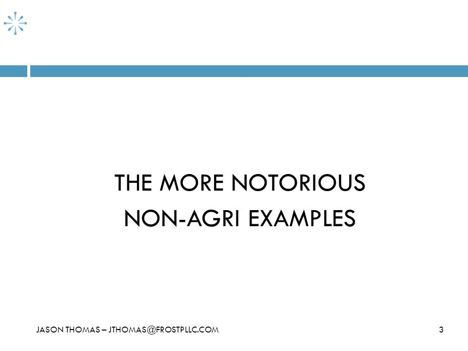 THE MORE NOTORIOUS NON-AGRI EXAMPLES