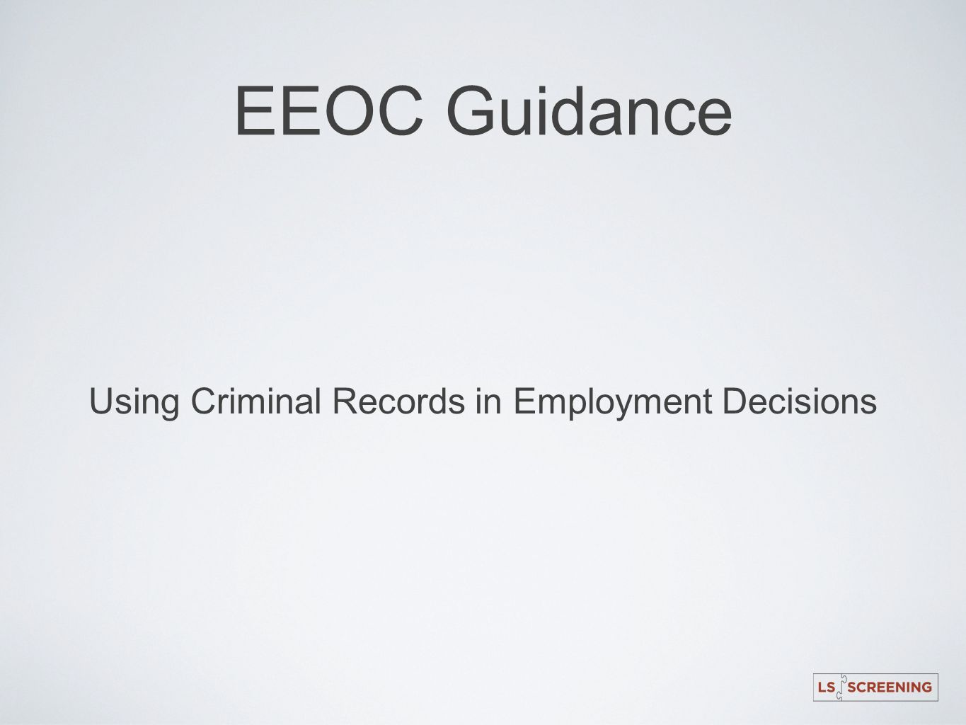 Using Criminal Records in Employment Decisions