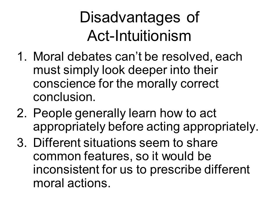 Disadvantages of Act-Intuitionism