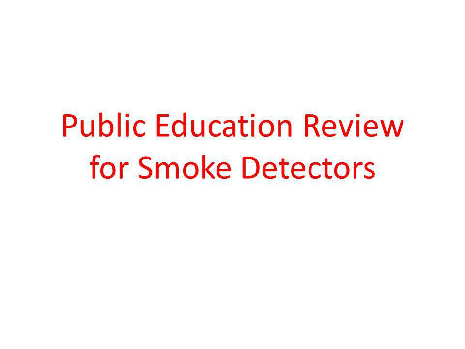 Public Education Review for Smoke Detectors