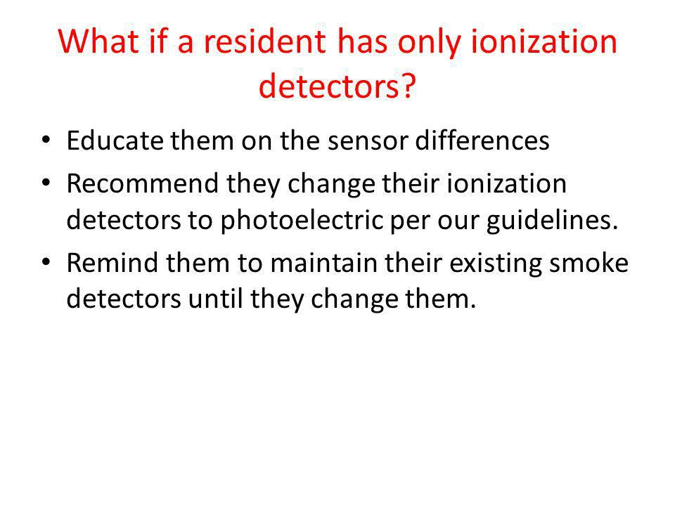 What if a resident has only ionization detectors