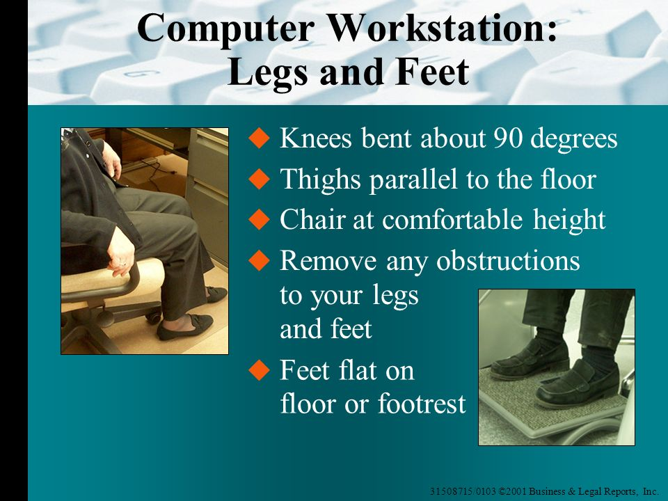 Computer Workstation: Legs and Feet