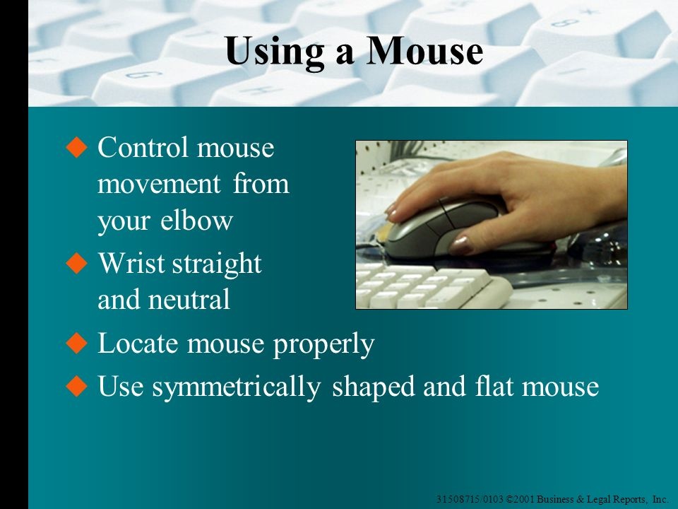 Using a Mouse Control mouse movement from your elbow