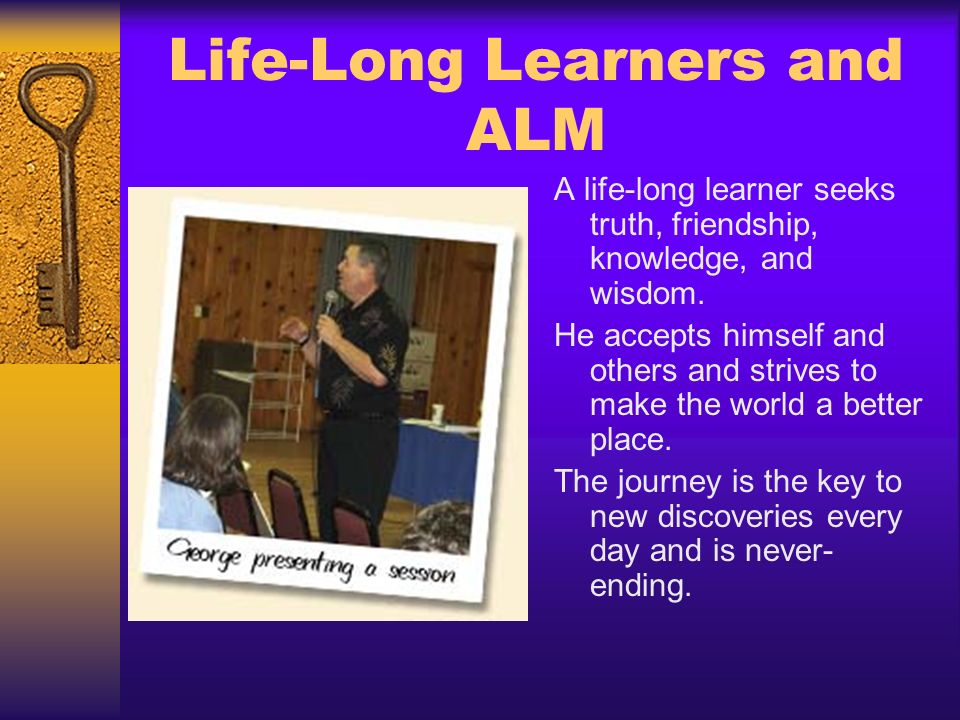 Life-Long Learners and ALM