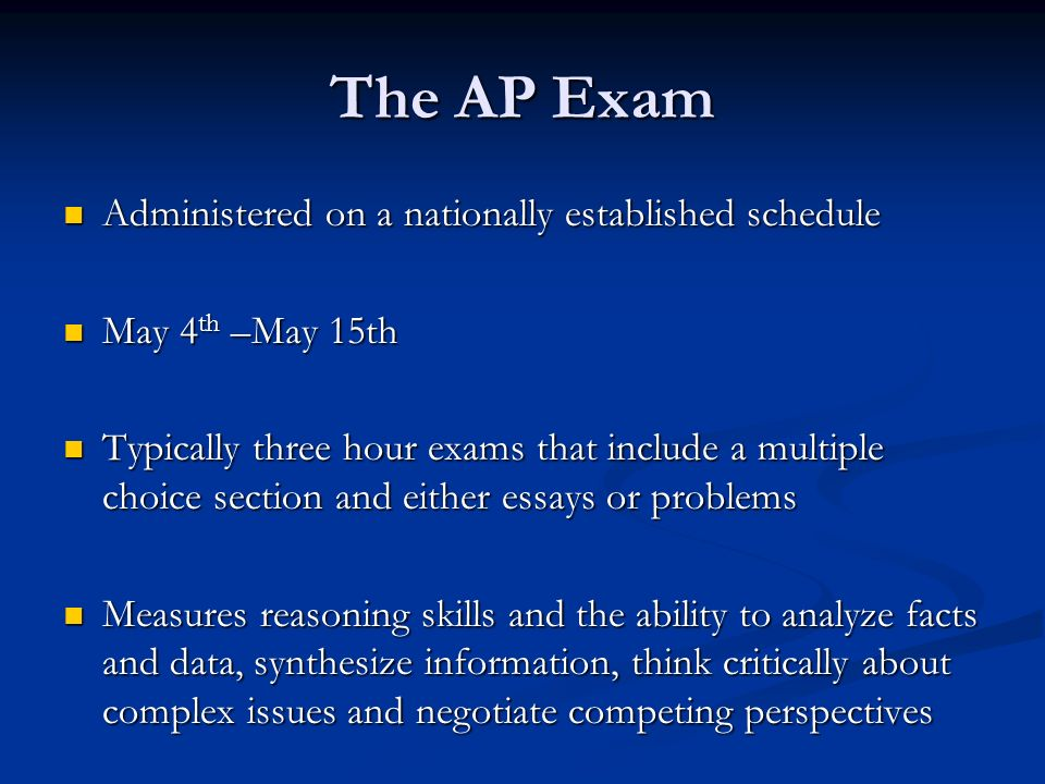 The AP Exam Administered on a nationally established schedule