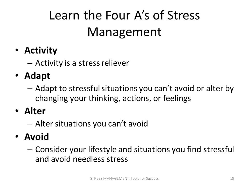 Learn the Four A's of Stress Management