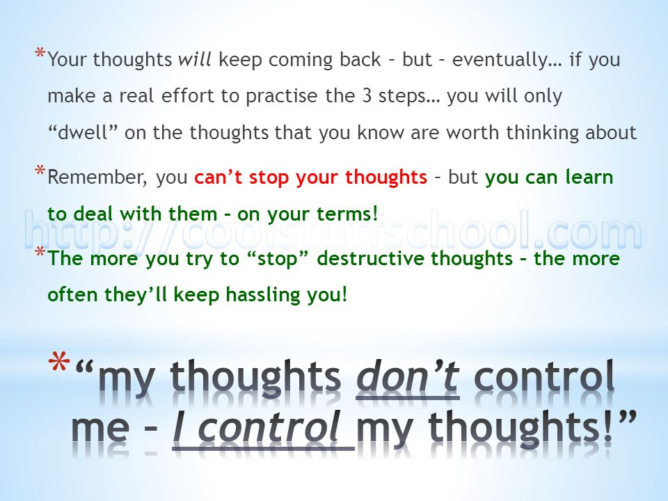 my thoughts don't control me – I control my thoughts!