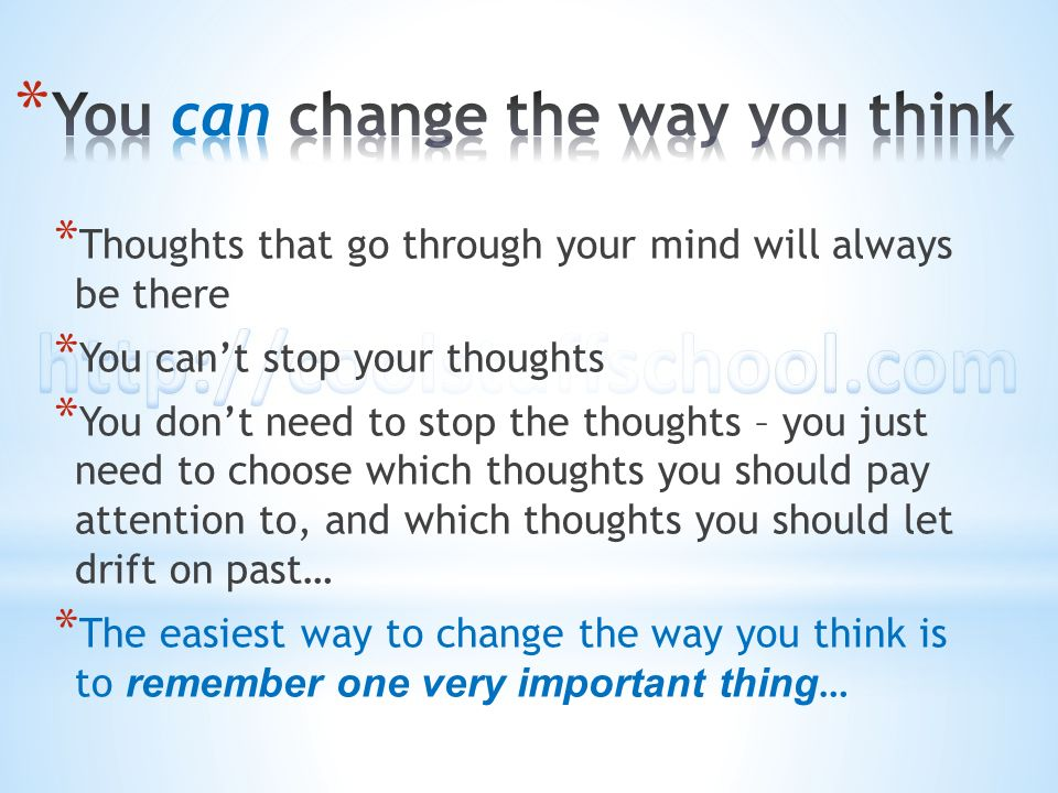 You can change the way you think