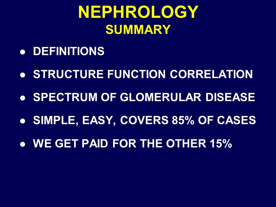 NEPHROLOGY SUMMARY DEFINITIONS STRUCTURE FUNCTION CORRELATION
