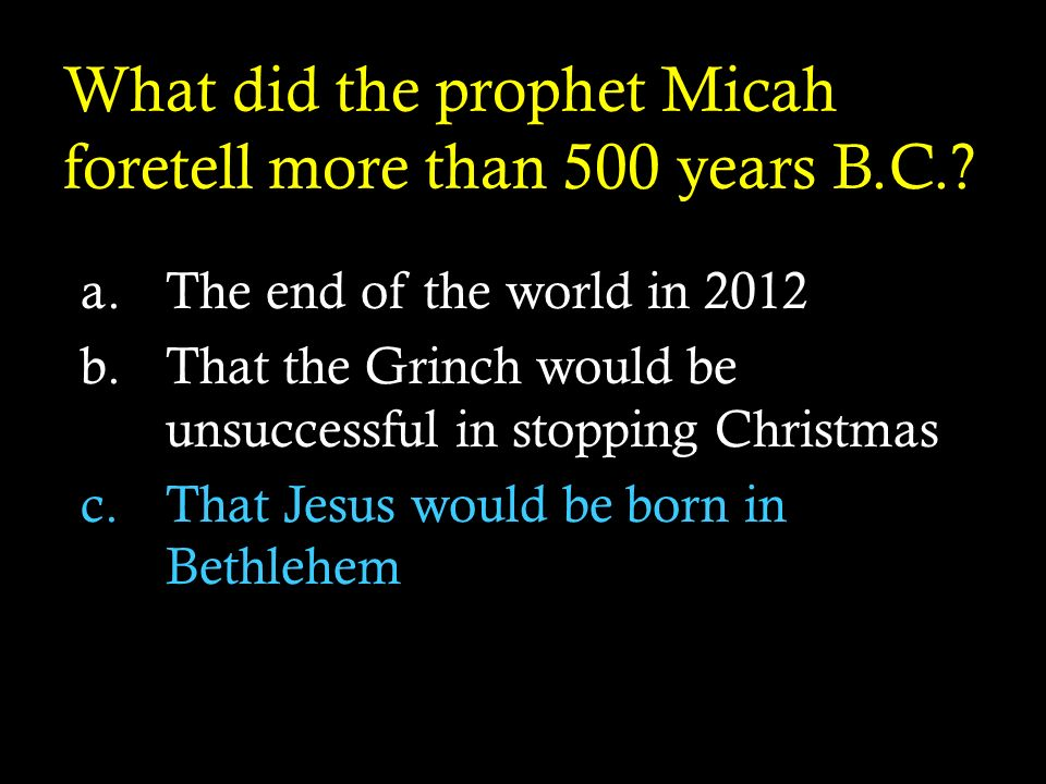 What did the prophet Micah foretell more than 500 years B.C.
