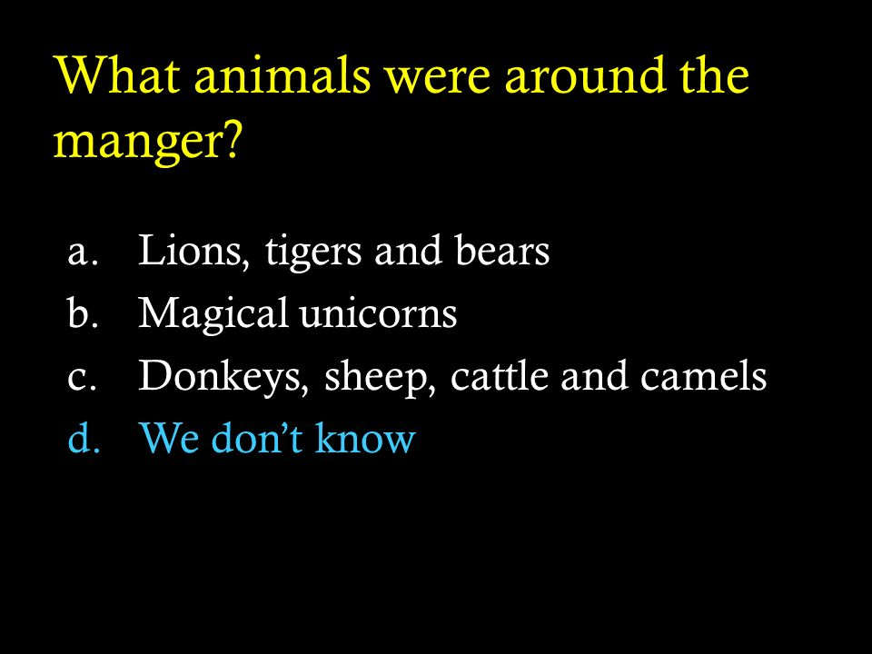 What animals were around the manger