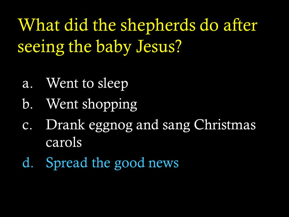 What did the shepherds do after seeing the baby Jesus