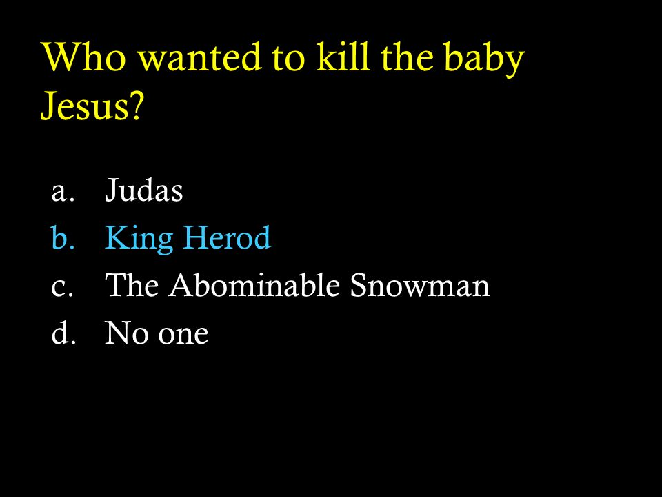 Who wanted to kill the baby Jesus