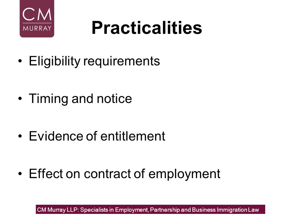 Practicalities Eligibility requirements Timing and notice