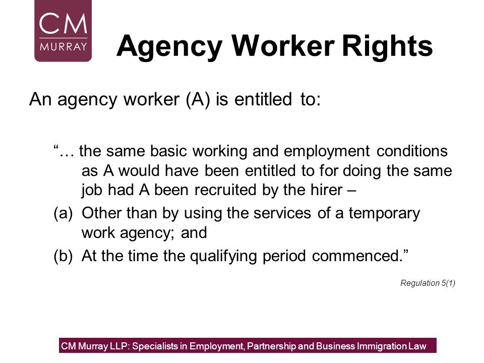 Agency Worker Rights An agency worker (A) is entitled to: