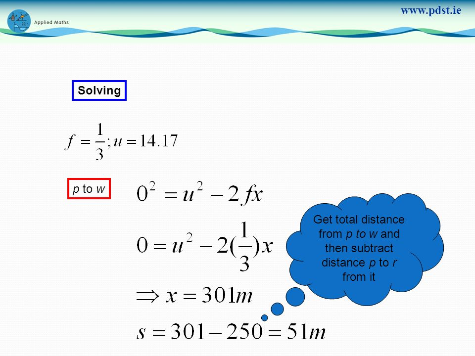 Solving p to w Get total distance from p to w and then subtract distance p to r from it