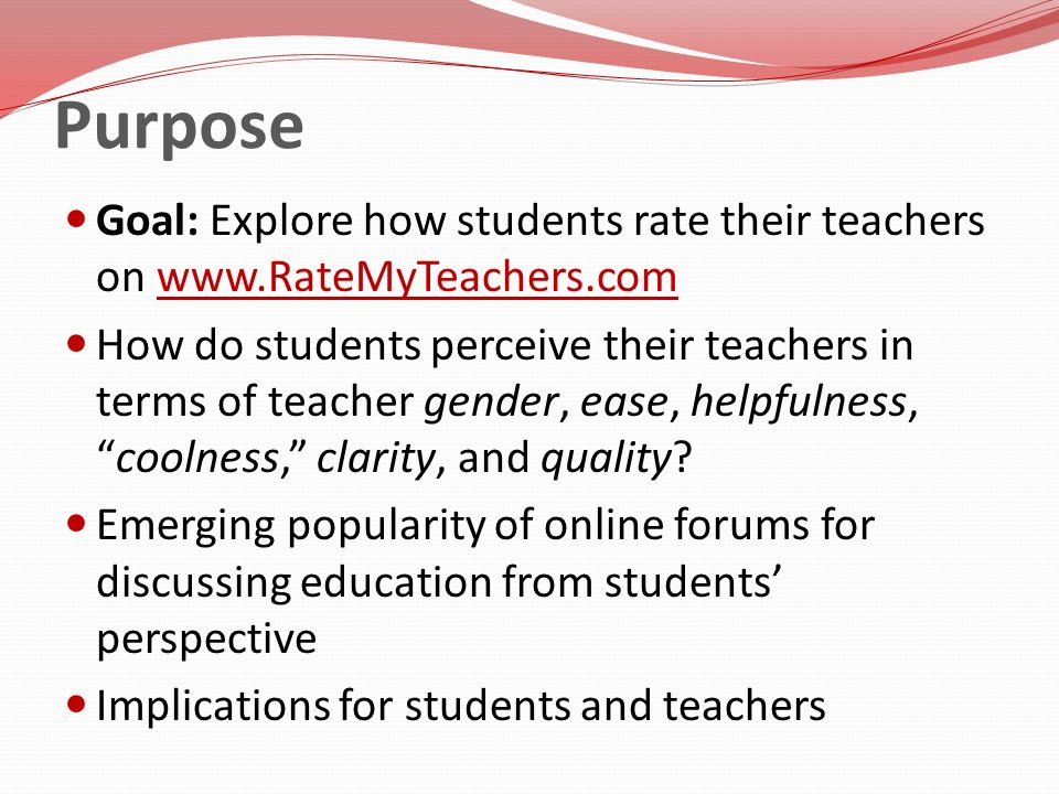 Purpose Goal: Explore how students rate their teachers on