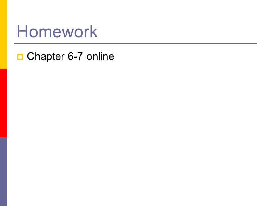 Homework Chapter 6-7 online