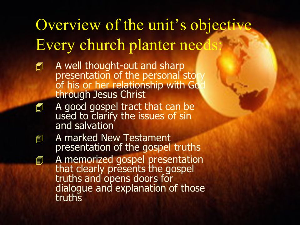 Overview of the unit's objective Every church planter needs:
