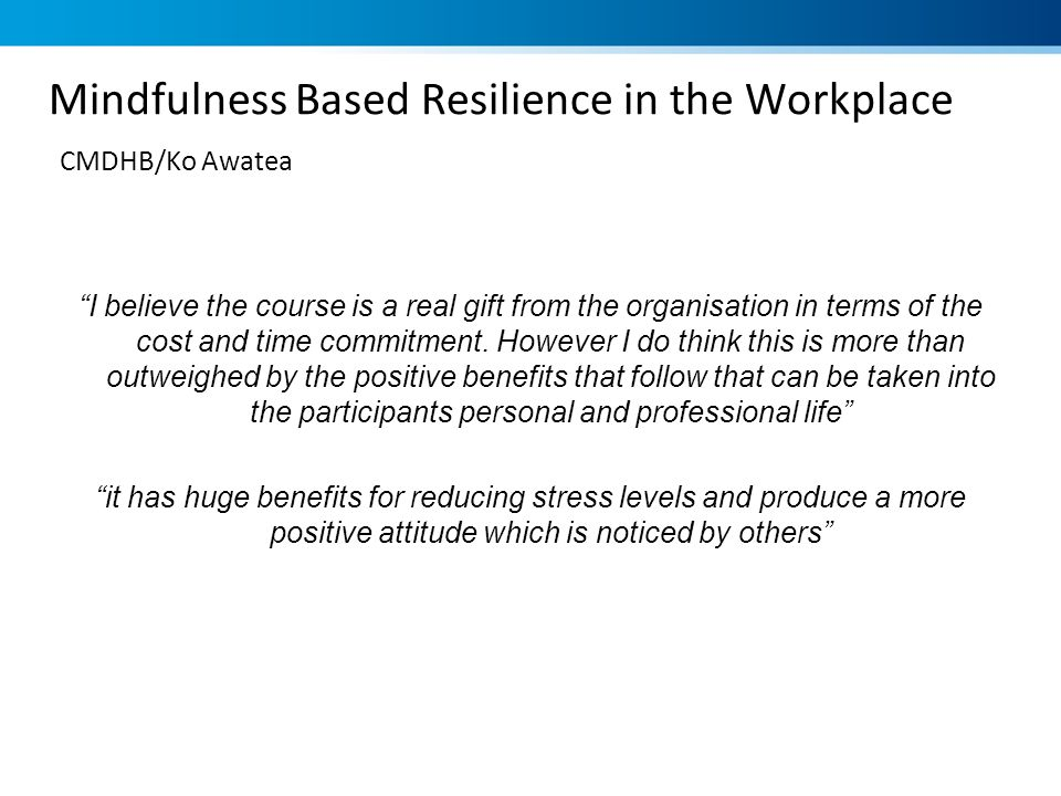 Mindfulness Based Resilience in the Workplace CMDHB/Ko Awatea