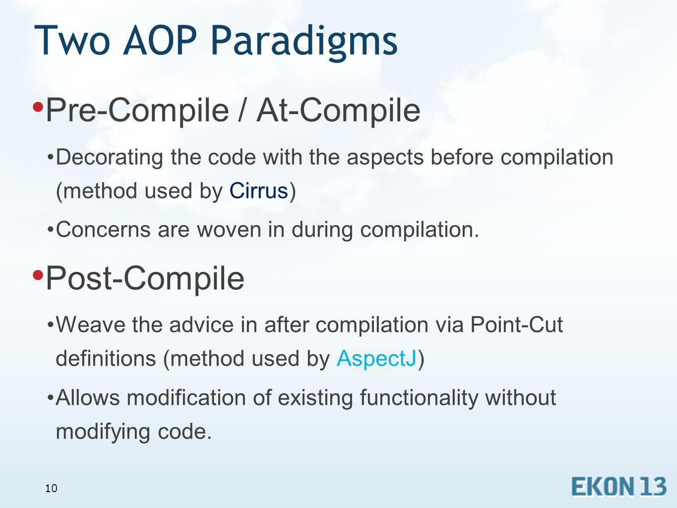 Two AOP Paradigms Pre-Compile / At-Compile Post-Compile