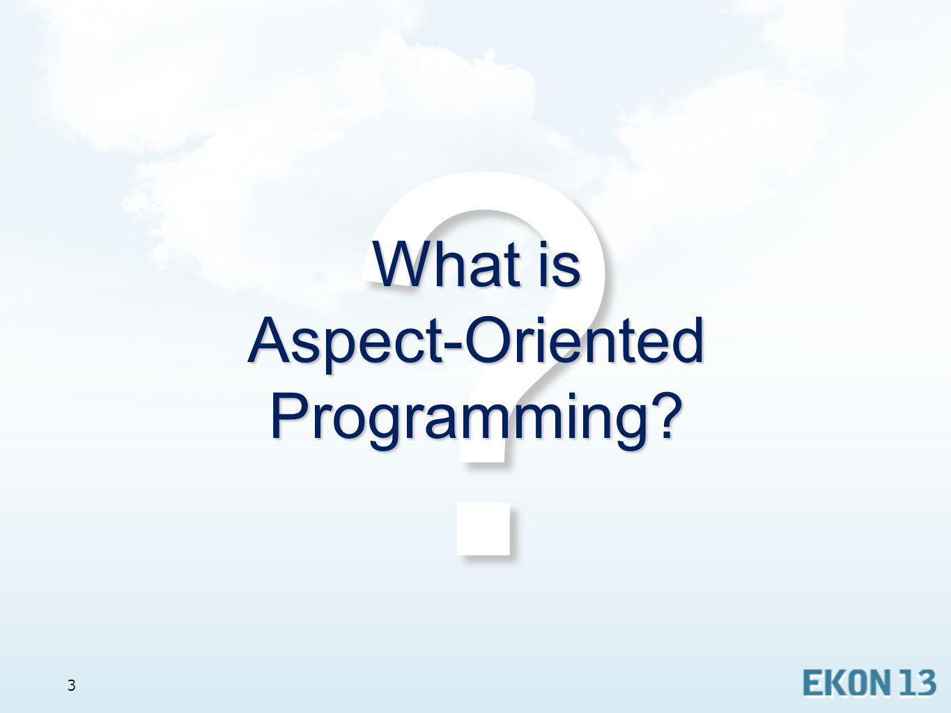 What is Aspect-Oriented Programming