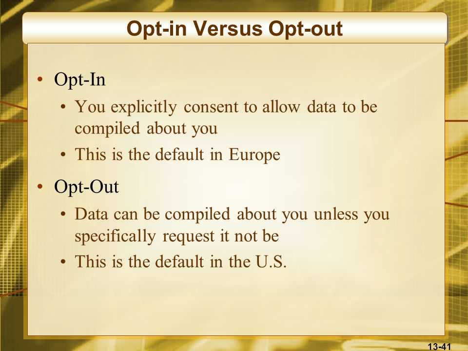 Opt-in Versus Opt-out Opt-In Opt-Out